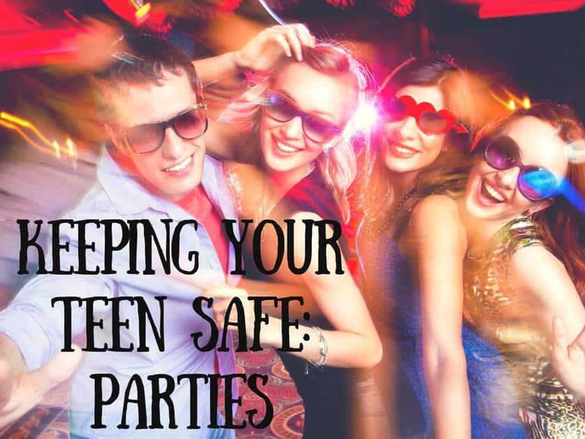 Keeping Your Teen Safe- Parties
