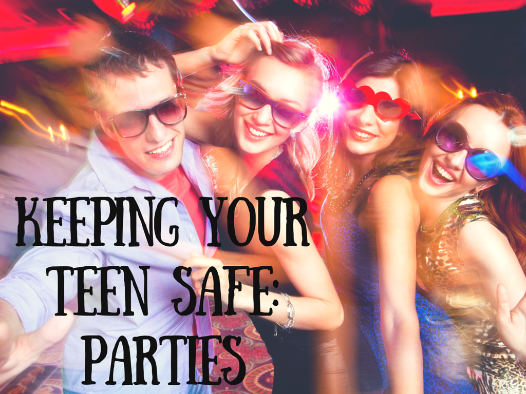 Keeping Your Teen Safe- Parties