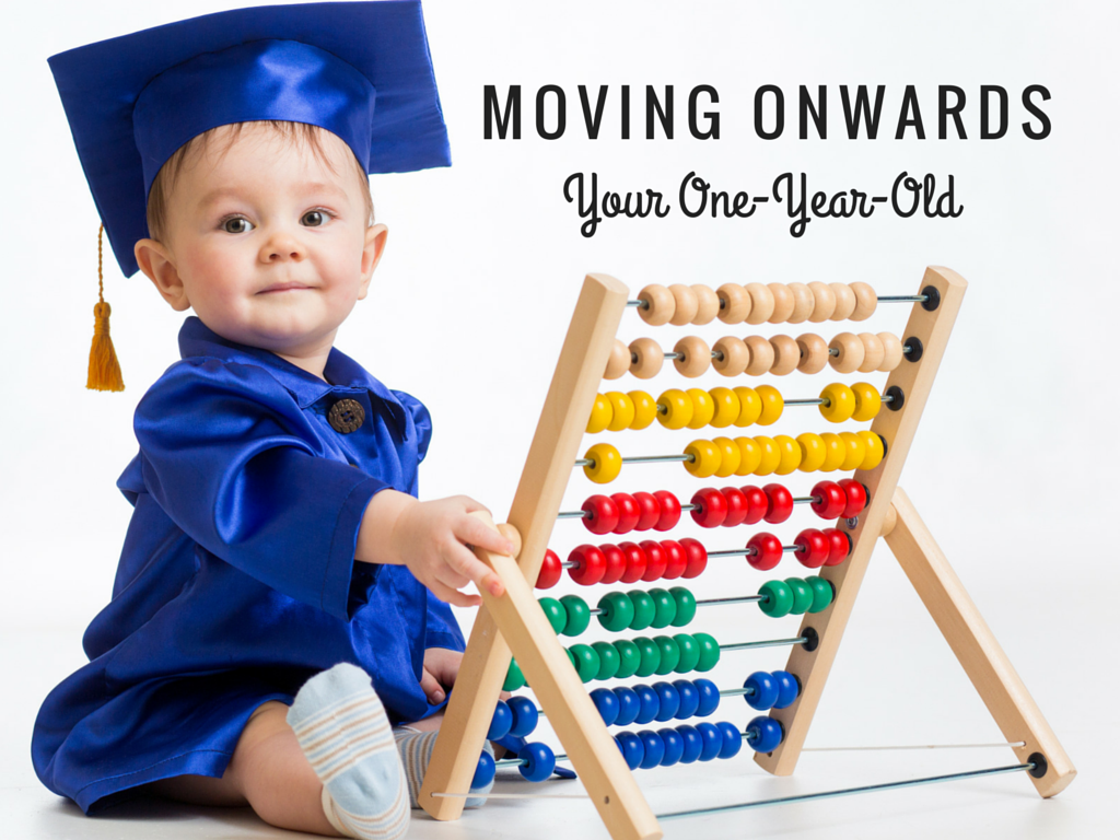 Moving Onwards Your One-Year-Old