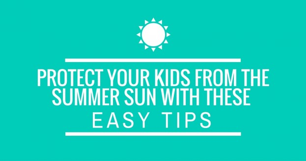 Protect Your Kids From the Summer Sun With These Easy Tips