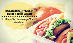 Raising Healthy Kids in an Unhealthy-feautred