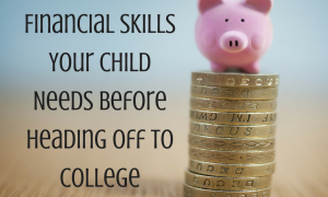Financial Skills Your Child Needs Before (1)