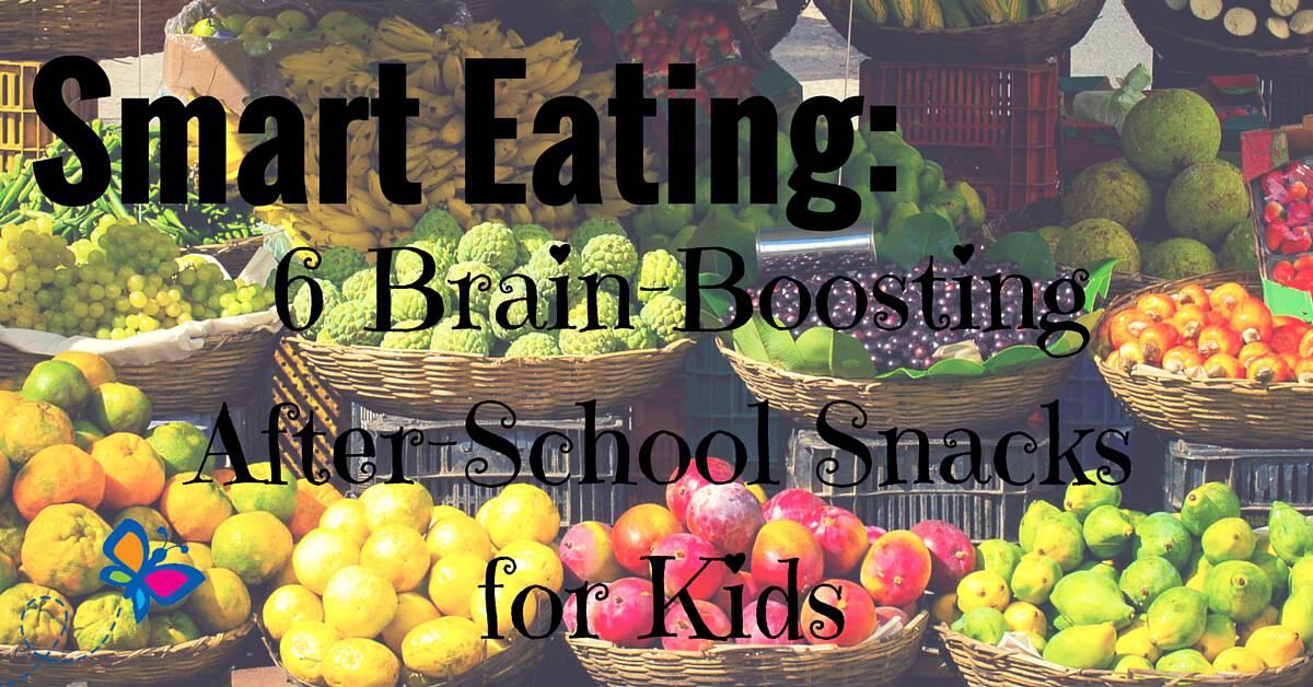 Smart Eating- 6 Brain-Boosting After-School Snacks for Kids