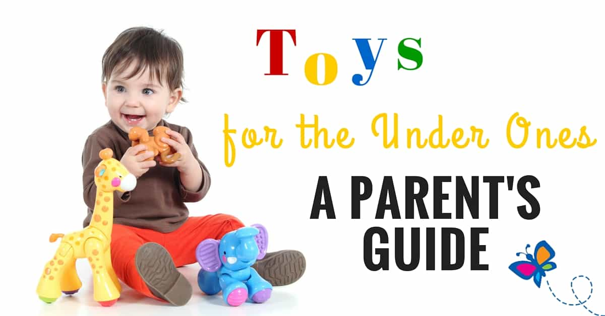 Toys For Parents : Toys for the under ones a parent s guide