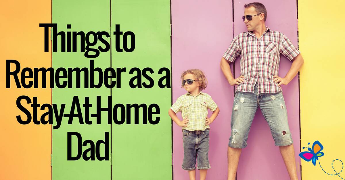 Things to Remember as a Stay-At-Home Dad