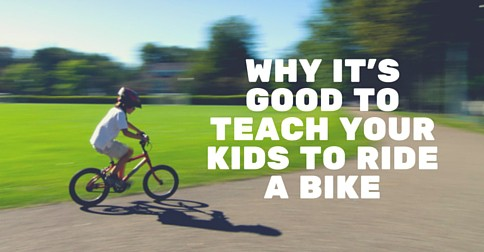 Why Its Good to Teach Your Kids to Ride a Bike Facebook Post