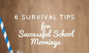 6 Survival Tips for Successful School Mornings Homepage