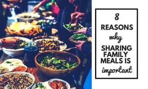 8 Reasons Why Sharing Family Meals Is Important Blog