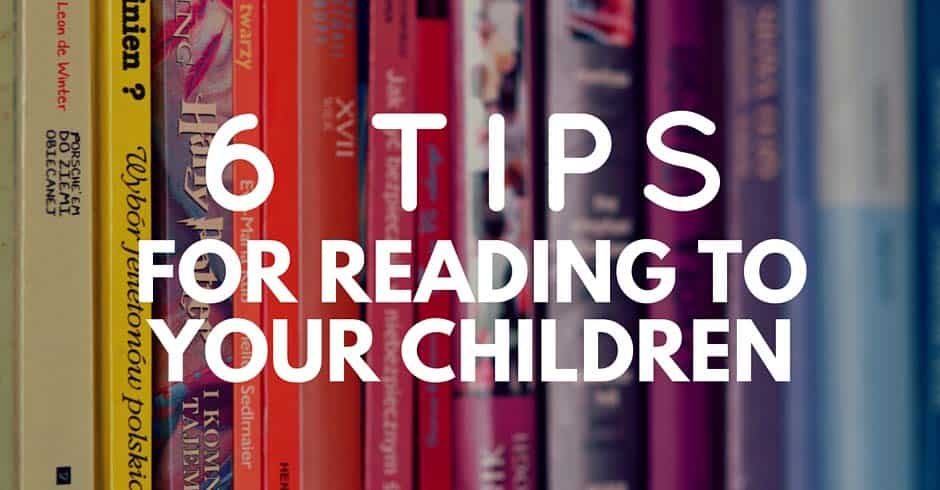 6 Tips for Reading to Your Children Blog