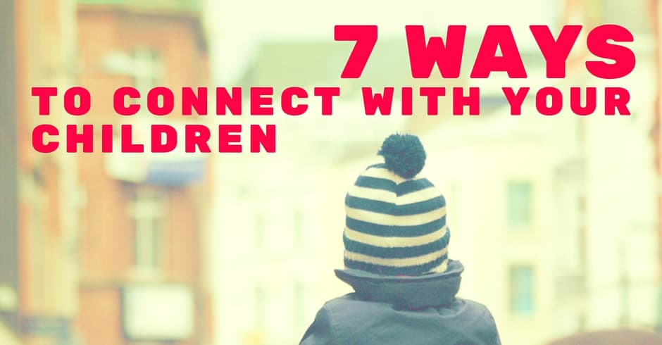7 Ways to Connect with Your Children Graphic Blog