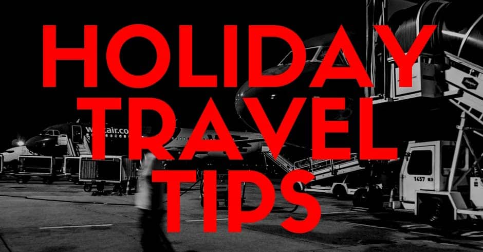 Holiday Travel Tips Blog 1 Cropped