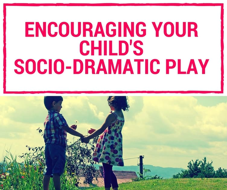 encouraging your child's socio-dramatic play