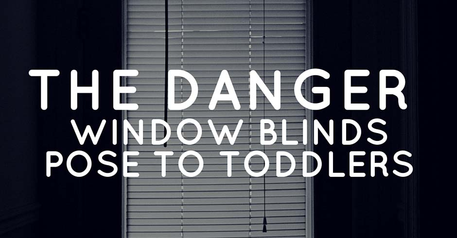 The Danger Window Blinds Pose to Toddlers Blog