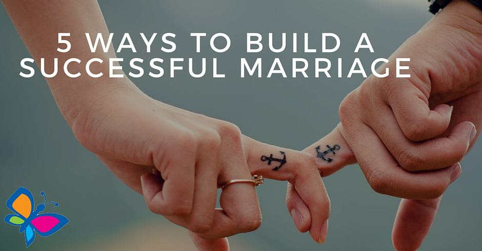 5 Ways to Build a Successful Marriage (1)