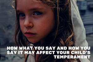 How What You Say and How You Say It May Affect Your Child's Temperament (4)