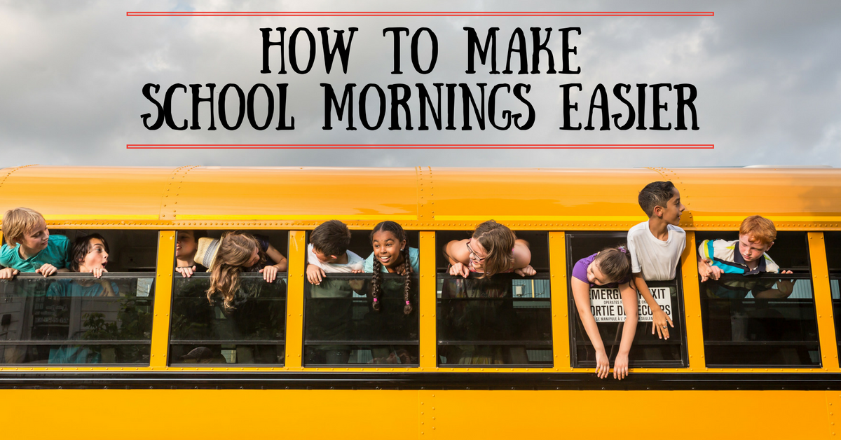 How To Make School Mornings Easier
