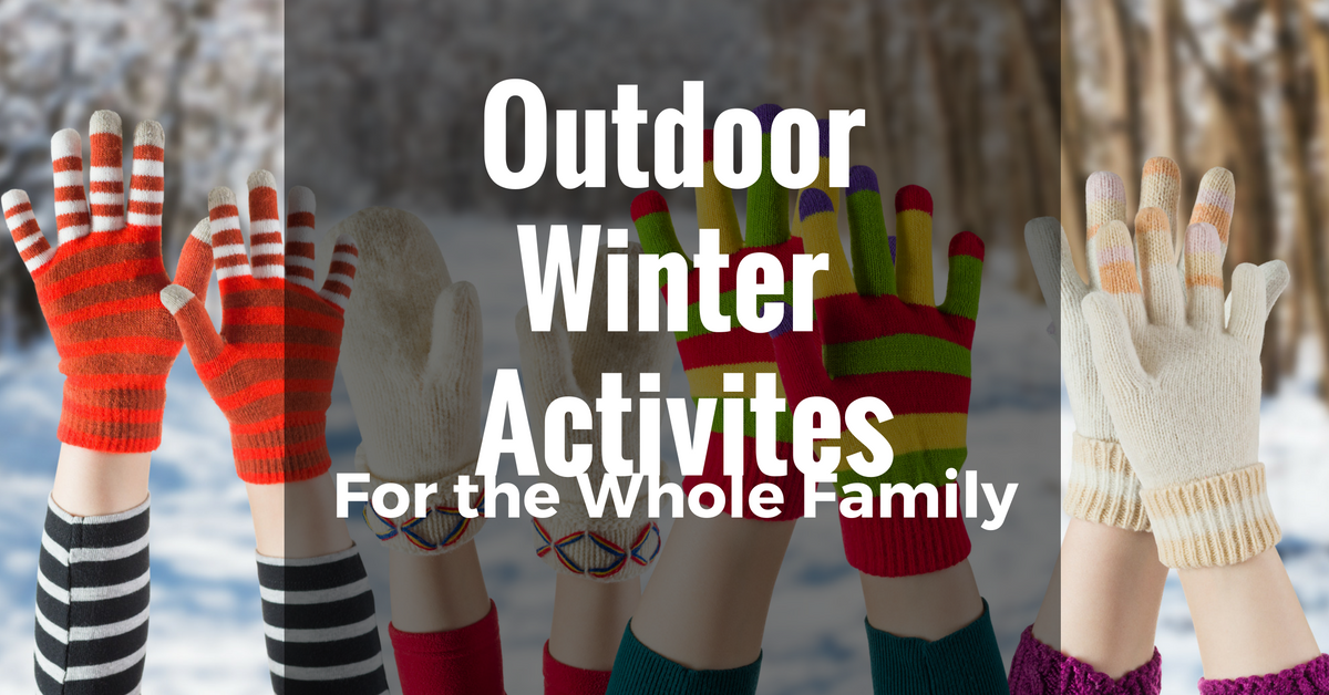 Outdoor Winter Activities For The Whole Family