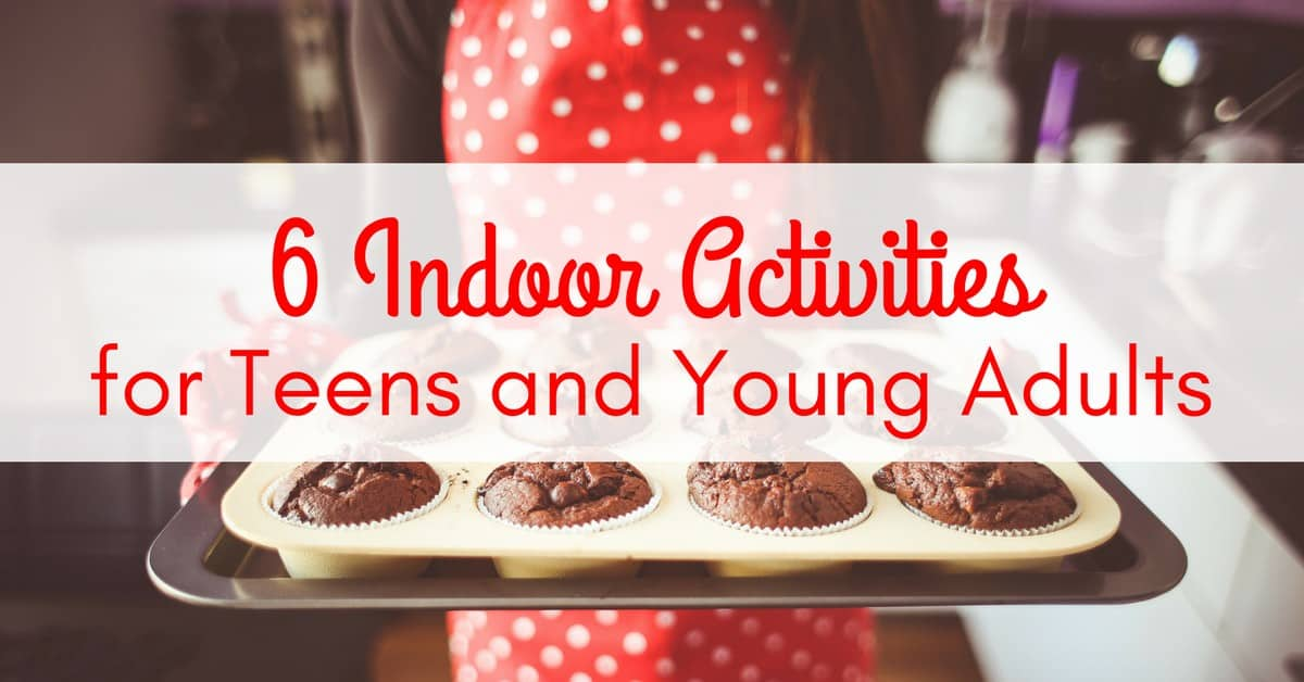 6 Indoor Activities for Teens and Young Adults_mini