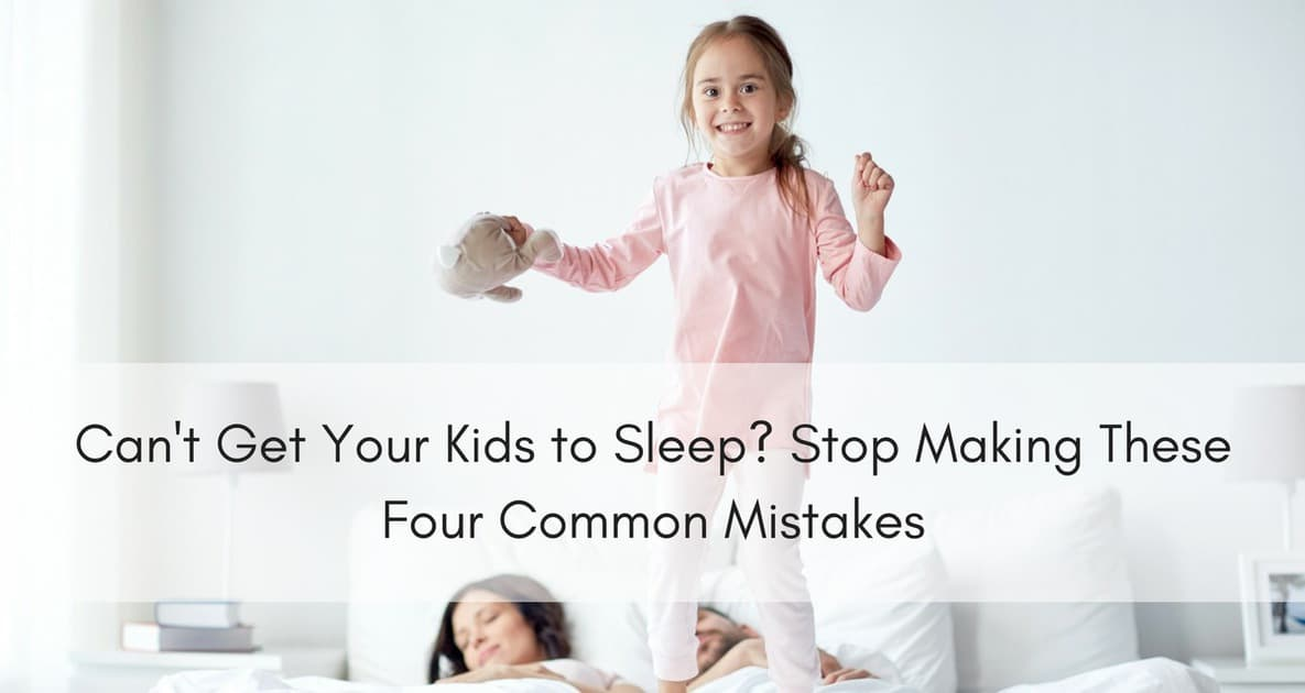 Can't Get Your Kids to Sleep- Stop Making These Four Common Mistakes_mini