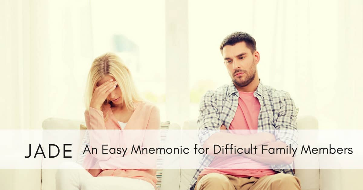 JADE- An Easy Mnemonic for Difficult Family Members_mini