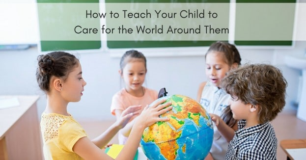 How to Teach Your Child to Care for the World Around Them_mini