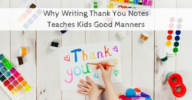 Why Writing Thank You Notes Teaches Kids Good Manners_mini