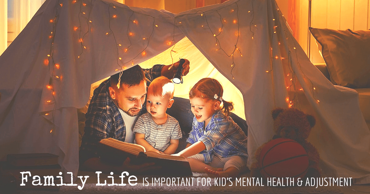 Why Family Life is Important for Kids Mental Health